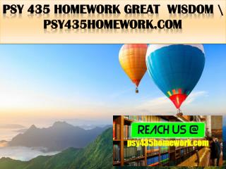PSY 435 HOMEWORK Great  Wisdom \ psy435homework.com