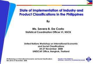 United Nations Workshop on International Economic  and Social Classifications 24-27 November  2008 UNESCAP Office, Bangk