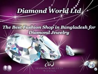 The Best Fashion Shop in Bangladesh for Diamond Jewelry