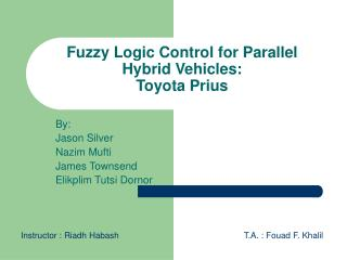 Fuzzy Logic Control for Parallel Hybrid Vehicles:  Toyota Prius