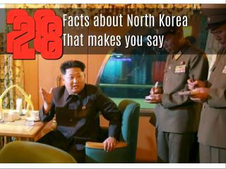 28 facts about North Korea that makes you say - I Love India