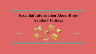 Brass sanitary fittings are widely accepted more then other components