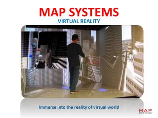 Immerse into the reality of Virtual World-Virtual reality services from MAP Systems