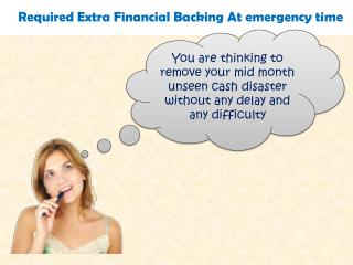 Obtain User Friendly Cash With Trouble-Free Repayment Option