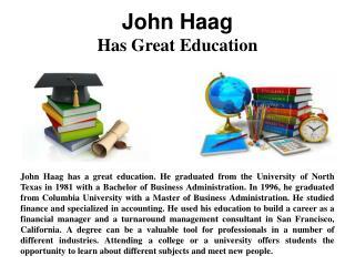 John Haag - A Great Education