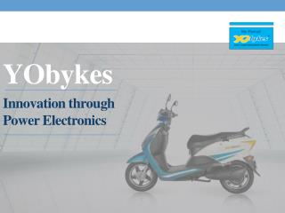 YObykes - Innovation through power electronics!