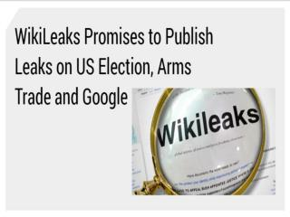 WikiLeaks Promises to Publish Leaks on US Election, Arms Trade and Google | CR Risk Advisory