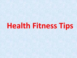 Best Fitness Tips For Good Health