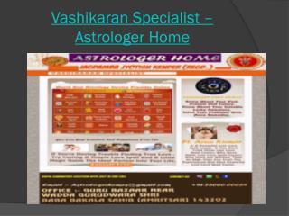 Vashikaran Specialist – Astrologer Home