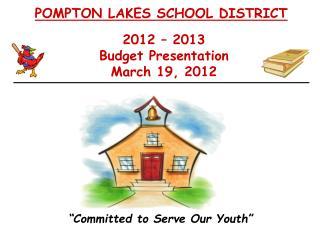 2012   2013 Budget Presentation March 19, 2012