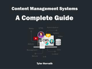 Content Management Systems: A Complete Guide