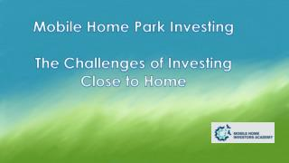 Mobile Home Park Investing, Local vs. Out of Area Investing