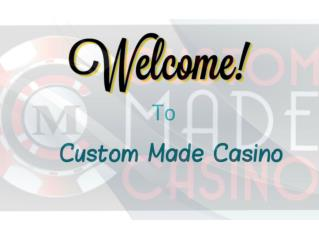 Custom Made Casino