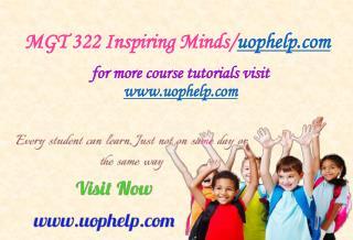 MGT 322(ASH) Inspiring Minds/uophelp.com