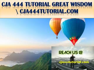 CJA 444 TUTORIAL GREAT WISDOM \ cja444tutorial.com