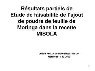 R sultats partiels de Etude de faisabilit  de l ajout de poudre de feuille de Moringa dans la recette MISOLA