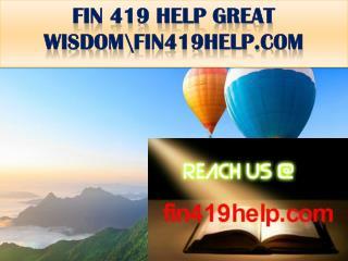 FIN 419 HELP GREAT WISDOM\fin419help.com