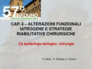 CAP. 4   ALTERAZIONI FUNZIONALI IATROGENE E STRATEGIE RIABILITATIVE CHIRURGICHE