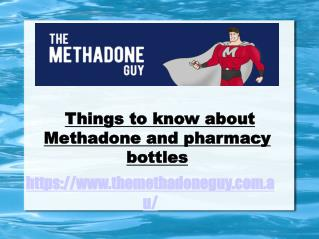 Common Key Facts to know about Methadone Pharmacy Bottles
