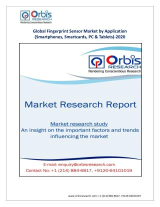 Global Fingerprint Sensor Market by Application (Smartphones, Smartcards, PC & Tablets)-2020