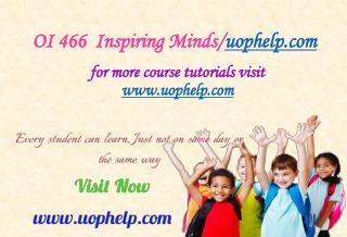 OI 466  Inspiring Minds/uophelp.com