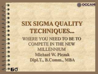 SIX SIGMA QUALITY TECHNIQUES...