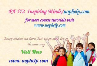 PA 572  Inspiring Minds/uophelp.com
