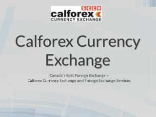 Calforex Currency Exhange - Best Currency Exchange Services in Canada