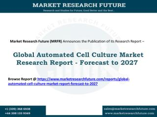 Global Automated Cell Culture Market Report - Forecast to 2027
