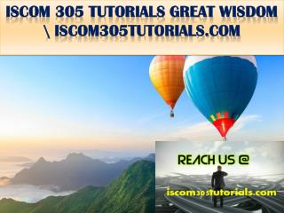 ISCOM 305 TUTORIALS GREAT WISDOM \ iscom305tutorials.com