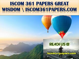 ISCOM 361 PAPERS GREAT WISDOM \ iscom361papers.com