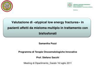 Valutazione di  atypical low energy fractures  in pazienti affetti da mieloma multiplo in trattamento con bisfosfonati