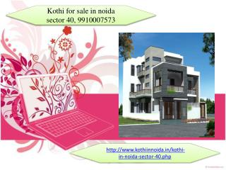 kothi for sale in noida sector 40, 9910007573 Duplex kothi in noida