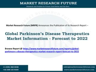 Global Parkinson's Disease Therapeutics Market Research Report- Forecast To 2022