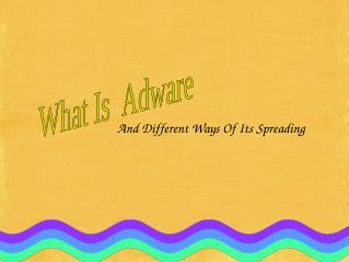 What Is Adwar And Different Ways Of Its Spreading