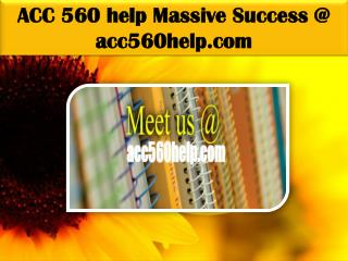 ACC 560 help Massive Success @ acc560help.com