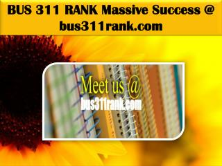 BUS 311 RANK Massive Success @ bus311rank.com