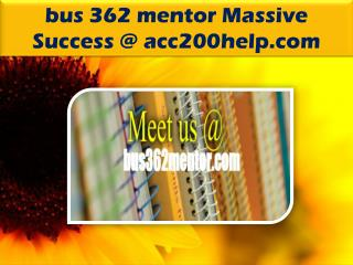 bus 362 mentor Massive Success @ bus362mentor.com
