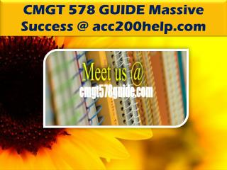 CMGT 578 GUIDE Massive Success @ cmgt578guide.com