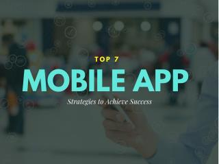 Top 7 Strategies of Mobile App to Achieve Success