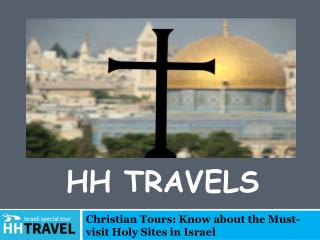 Christian Tours- Know about the Must-visit Holy Sites in Israel