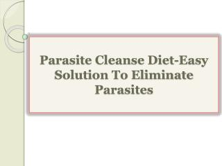 Parasite Cleanse Diet-Easy Solution To Eliminate Parasites