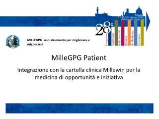 MilleGPG Patient   Integrazione con la cartella clinica Millewin per la medicina di opportunit  e iniziativa