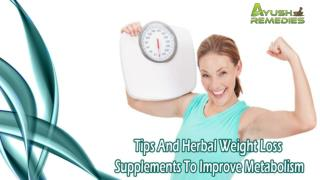 Tips And Herbal Weight Loss Supplements To Improve Metabolism