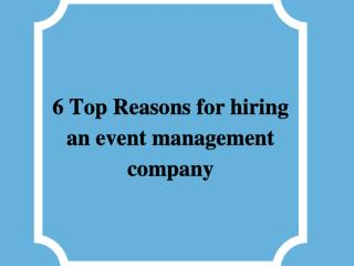 6 Top Reasons for hiring an event management company