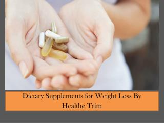 The Best Dietary Supplement for Weight Loss by Healthe Trim