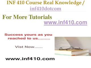 INF 410 Course Real Tradition,Real Success / inf410dotcom