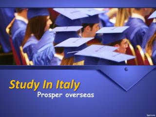 Italy Education Consultants in Hyderabad - Prosperoverseas