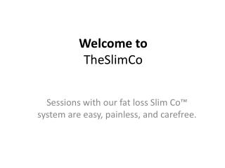 Welcome to The Slim Co