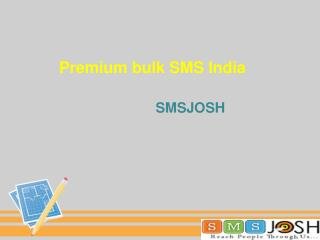 bulk sms gateway | premium bulk sms india –SMSJOSH
